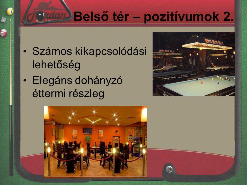 Belső tér – pozitívumok 2. Számos kikapcsolódási lehetőség Elegáns dohányzó éttermi részleg