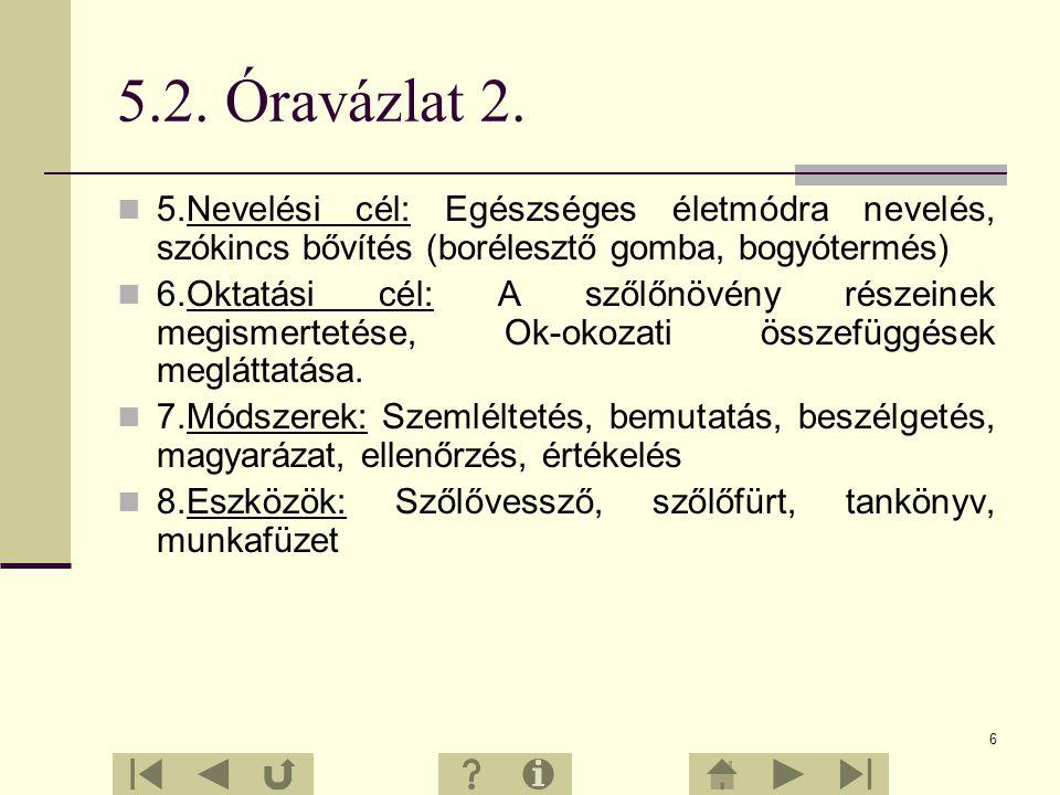 26 25.Eldöntendő kérdéssor 1.A szőlő jól tűri a szárazságot.