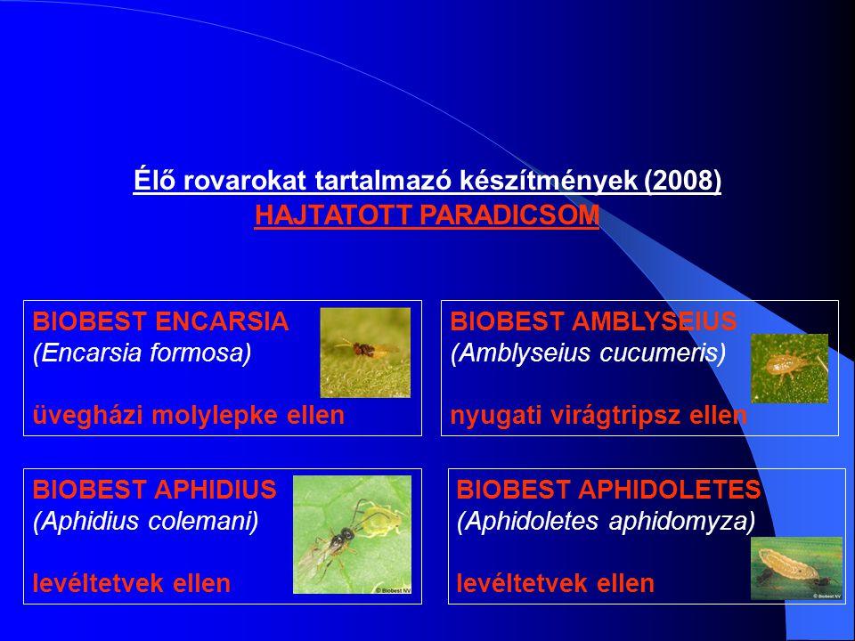 Élő rovarokat tartalmazó készítmények (2008) HAJTATOTT PARADICSOM BIOBEST ENCARSIA (Encarsia formosa) üvegházi molylepke ellen BIOBEST APHIDIUS (Aphid