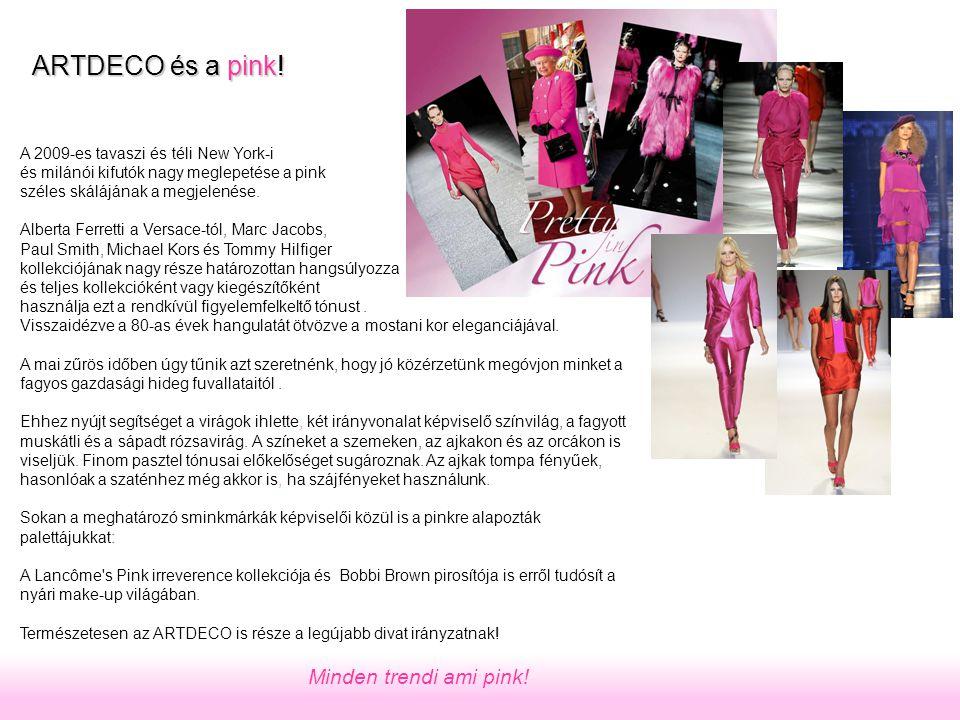 A 2009-es tavaszi és téli New York-i és milánói kifutók nagy meglepetése a pink széles skálájának a megjelenése.