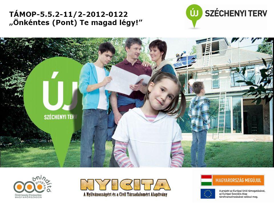 """TÁMOP-5.5.2-11/2-2012-0122 """"Önkéntes (Pont) Te magad légy!"""""""