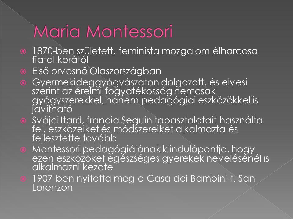 Montessori nevelési célja: a független, önmagát ellátni képes, dolgos, kreatív, önnálóan gondolkodó, problémamegoldó, segítókész, együttműködésre képes, toleráns és békeszerető ember formálása.