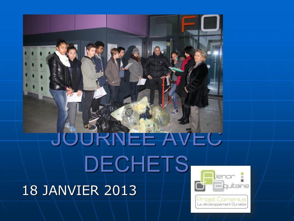 JOURNEE AVEC DECHETS 18 JANVIER 2013