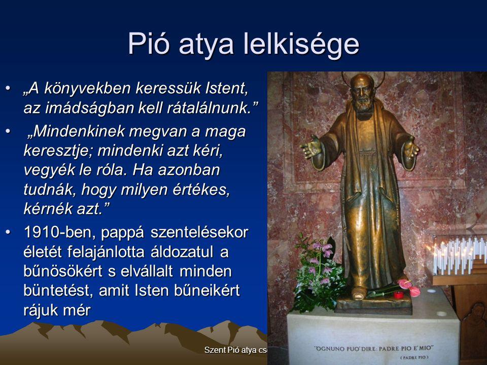 """Szent Pió atya csodái50 Pió atya lelkisége """"A könyvekben keressük Istent, az imádságban kell rátalálnunk.""""""""A könyvekben keressük Istent, az imádságban"""