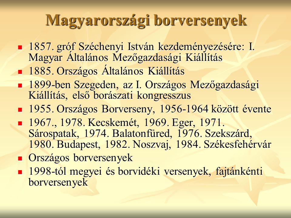 Magyarországi borversenyek 1857. gróf Széchenyi István kezdeményezésére: I. Magyar Általános Mezőgazdasági Kiállítás 1857. gróf Széchenyi István kezde