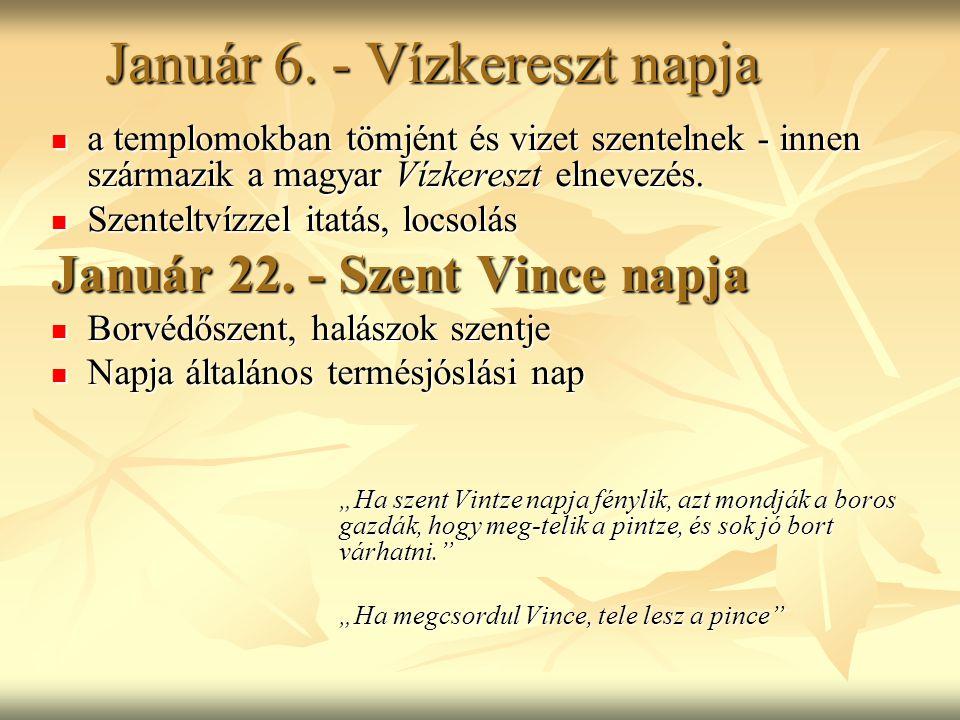 Január 6. - Vízkereszt napja a templomokban tömjént és vizet szentelnek - innen származik a magyar Vízkereszt elnevezés. a templomokban tömjént és viz