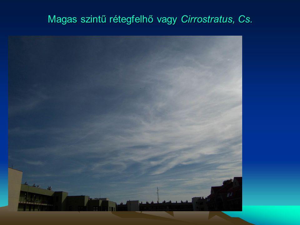 Magas szintű rétegfelhő vagy Cirrostratus, Cs.