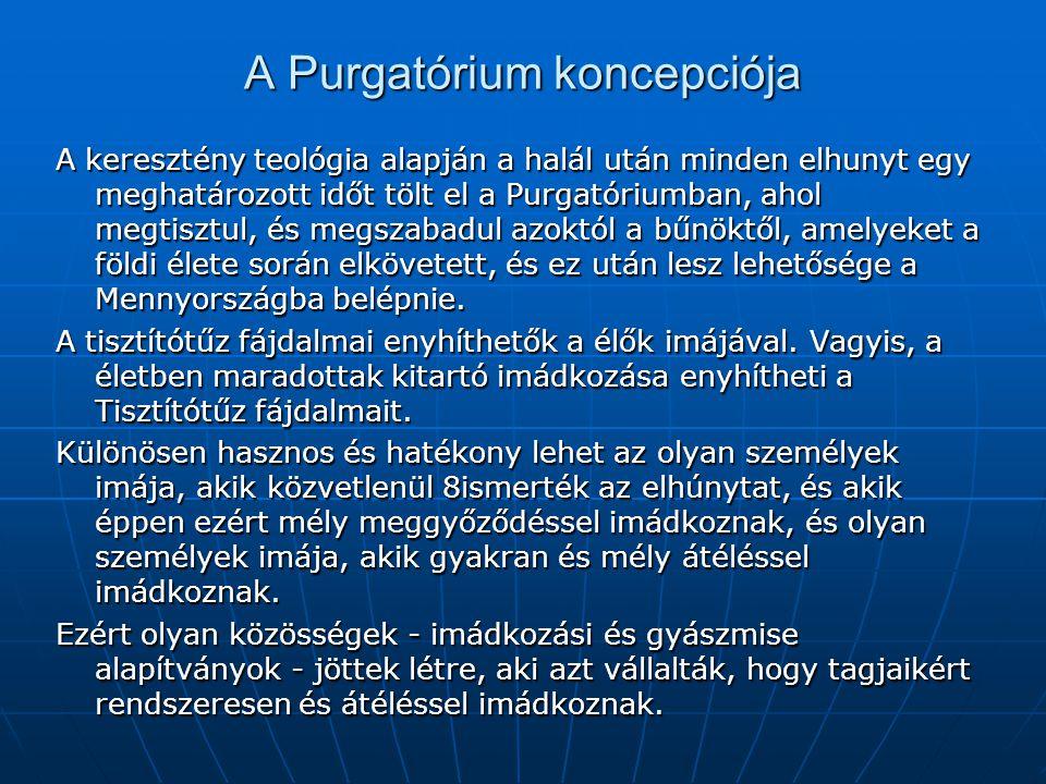 A Purgatórium koncepciója A keresztény teológia alapján a halál után minden elhunyt egy meghatározott időt tölt el a Purgatóriumban, ahol megtisztul,