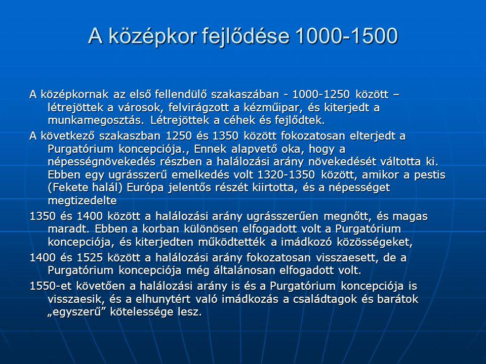 A középkor fejlődése 1000-1500 A középkornak az első fellendülő szakaszában - 1000-1250 között – létrejöttek a városok, felvirágzott a kézműipar, és k