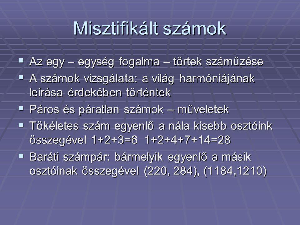 A püthagóreusok zeneelmélete  Szümphónia – összecsengés (négy kalapács hangja) - rezgésszámok  Oktáv 2:1  Kvint 3:2  Kvart 4:3  A konszonáns hangközök az 1,2,3,4 számokkal jellemezhetők