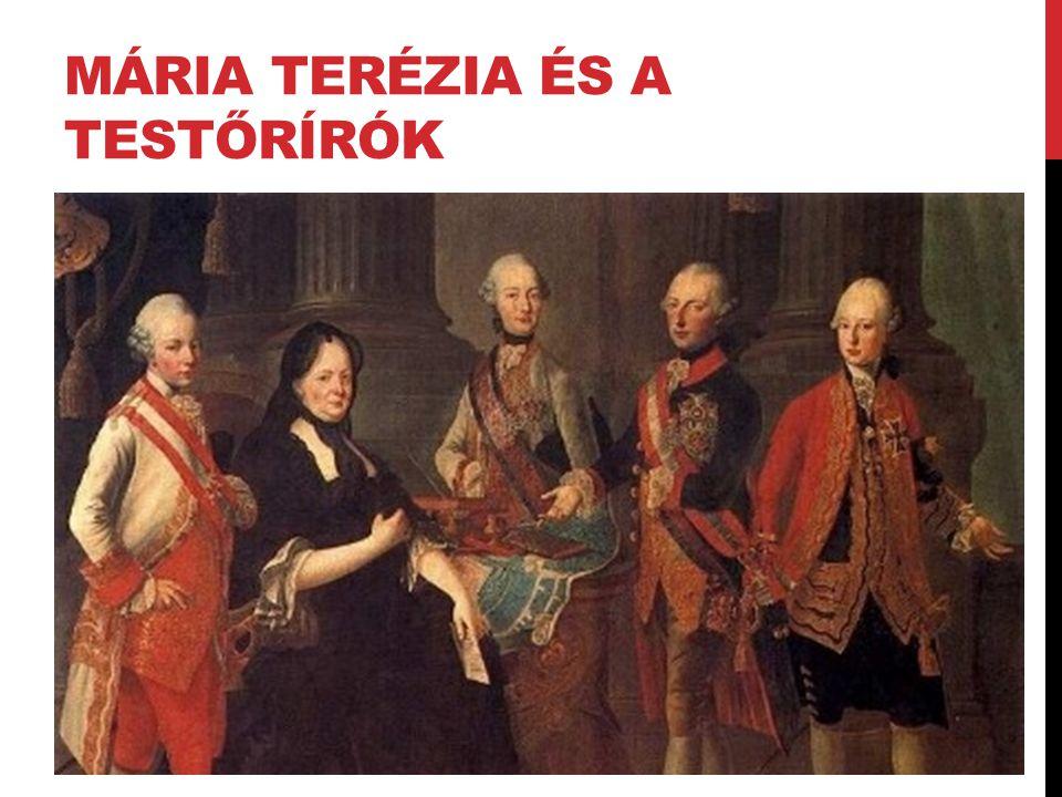 MÁRIA TERÉZIA ÉS A TESTŐRÍRÓK