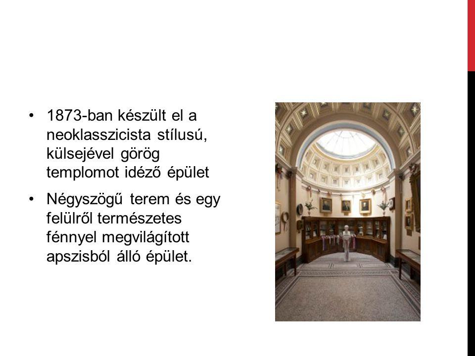 1873-ban készült el a neoklasszicista stílusú, külsejével görög templomot idéző épület Négyszögű terem és egy felülről természetes fénnyel megvilágíto