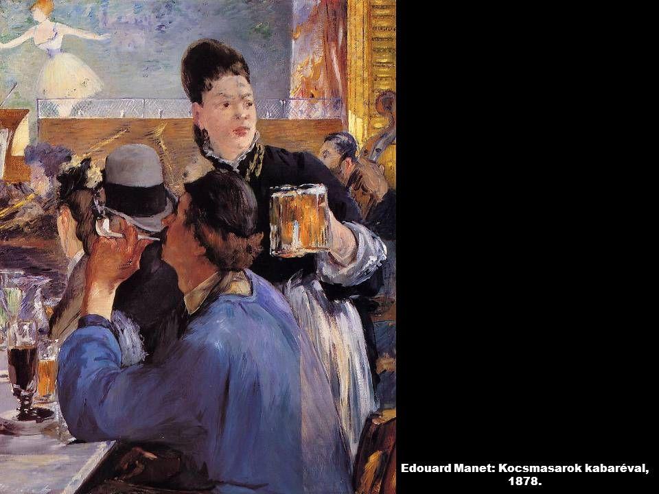 Edouard Manet: Kocsmasarok kabaréval, 1878.