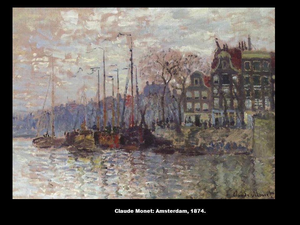 Claude Monet: Amsterdam, 1874.