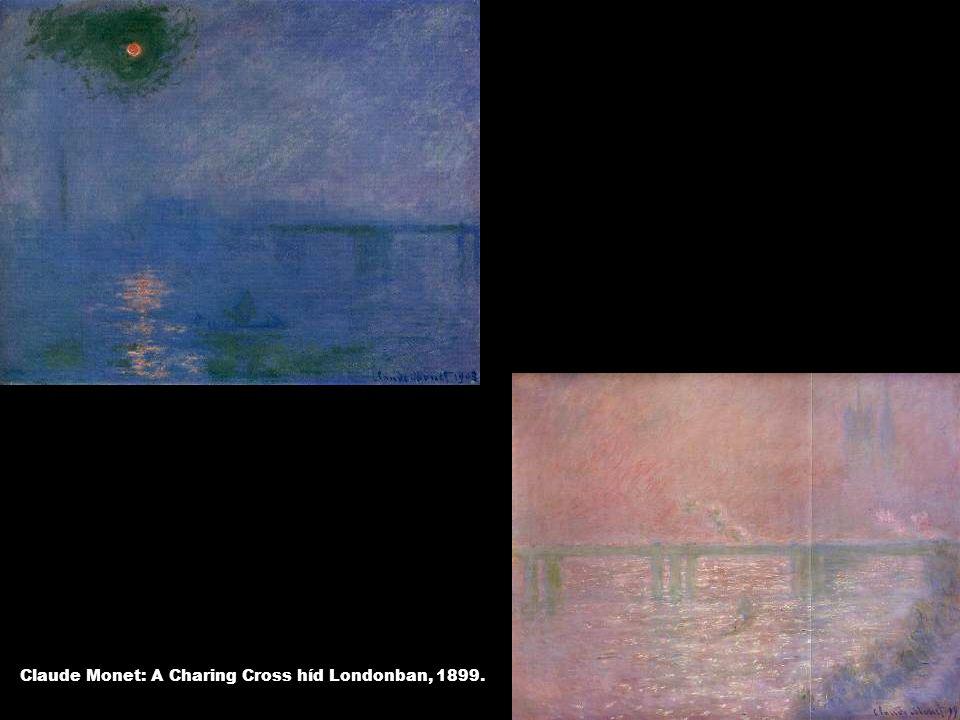 Claude Monet: A Charing Cross híd Londonban, 1899.