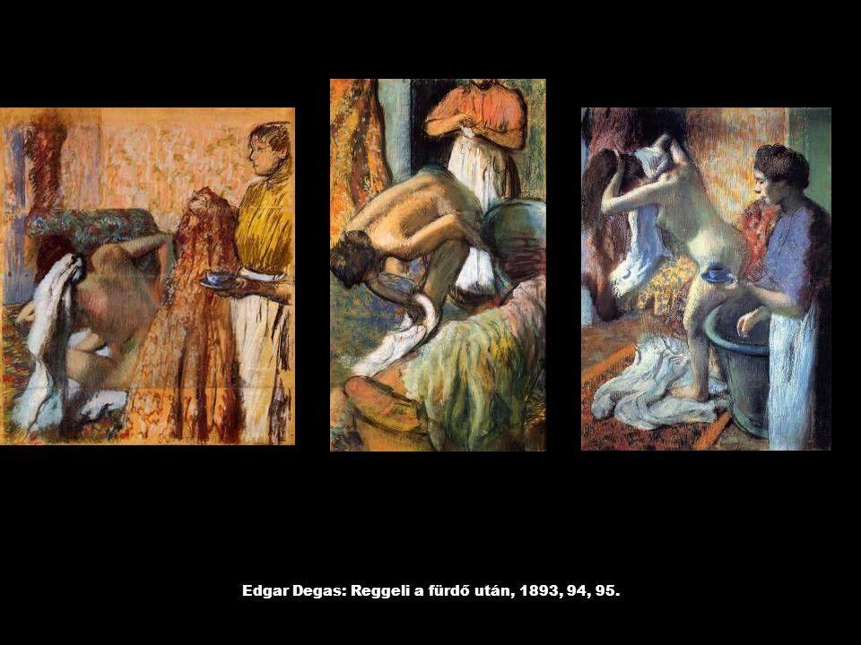 Edgar Degas: Reggeli a fürdő után, 1893, 94, 95.