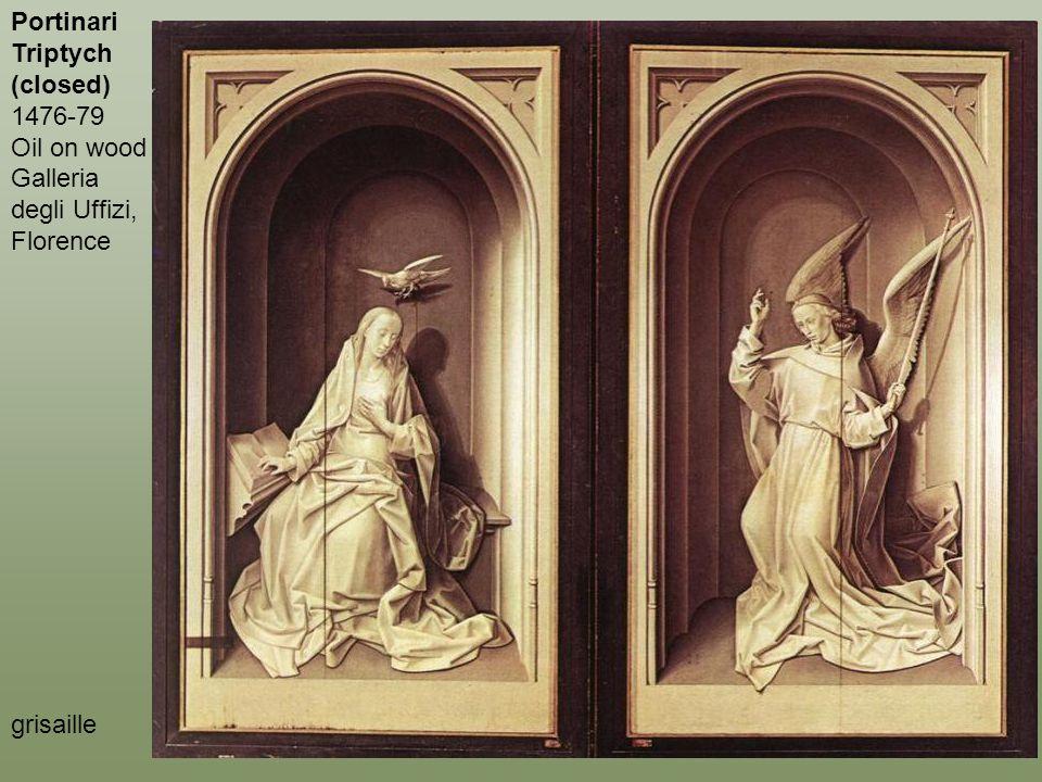 Portinari Triptych (closed) 1476-79 Oil on wood Galleria degli Uffizi, Florence grisaille