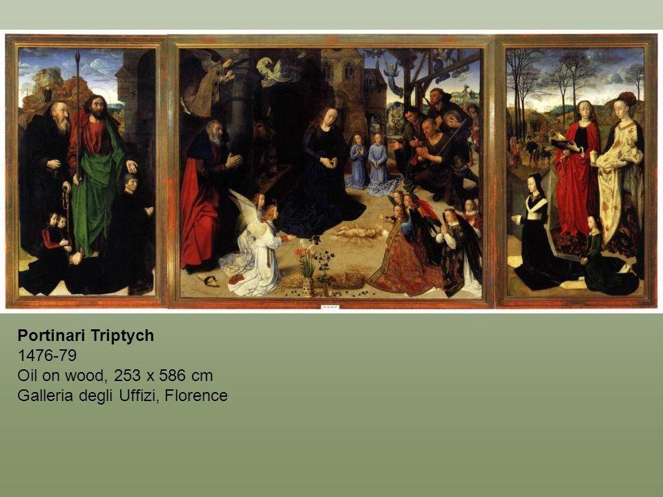 Portinari Triptych 1476-79 Oil on wood, 253 x 586 cm Galleria degli Uffizi, Florence