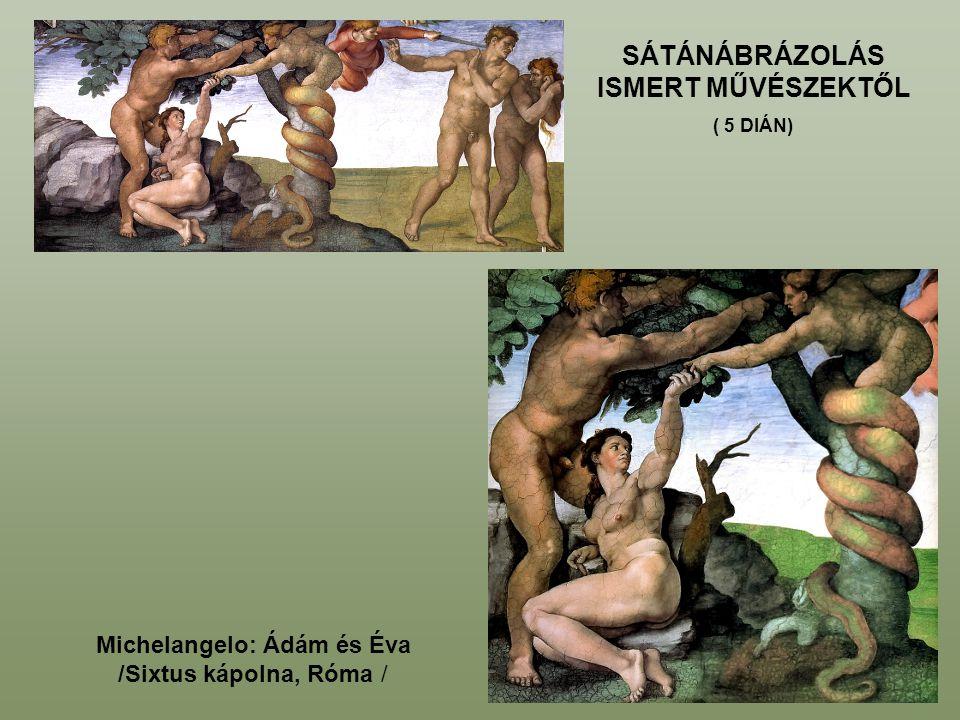 Michelangelo: Ádám és Éva /Sixtus kápolna, Róma / SÁTÁNÁBRÁZOLÁS ISMERT MŰVÉSZEKTŐL ( 5 DIÁN)