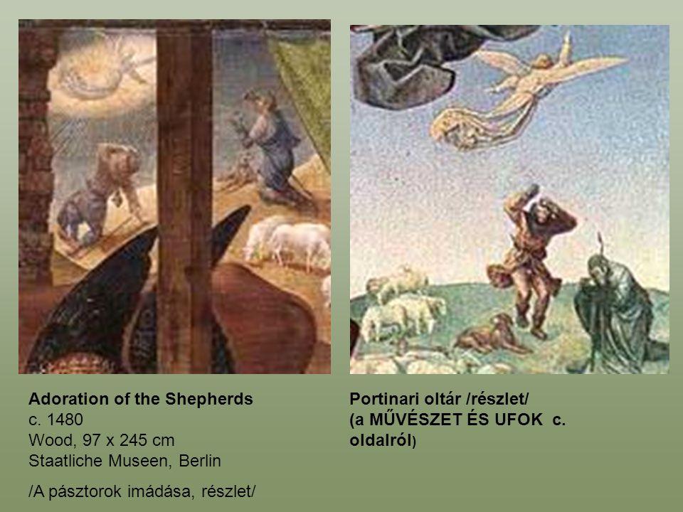 Adoration of the Shepherds c. 1480 Wood, 97 x 245 cm Staatliche Museen, Berlin /A pásztorok imádása, részlet/ Portinari oltár /részlet/ (a MŰVÉSZET ÉS