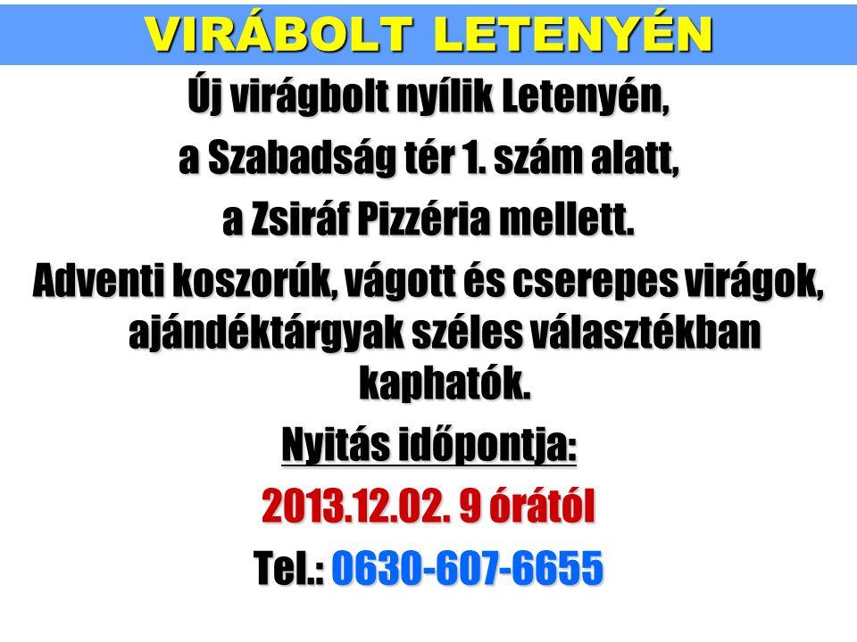 VIRÁBOLT LETENYÉN Új virágbolt nyílik Letenyén, a Szabadság tér 1.