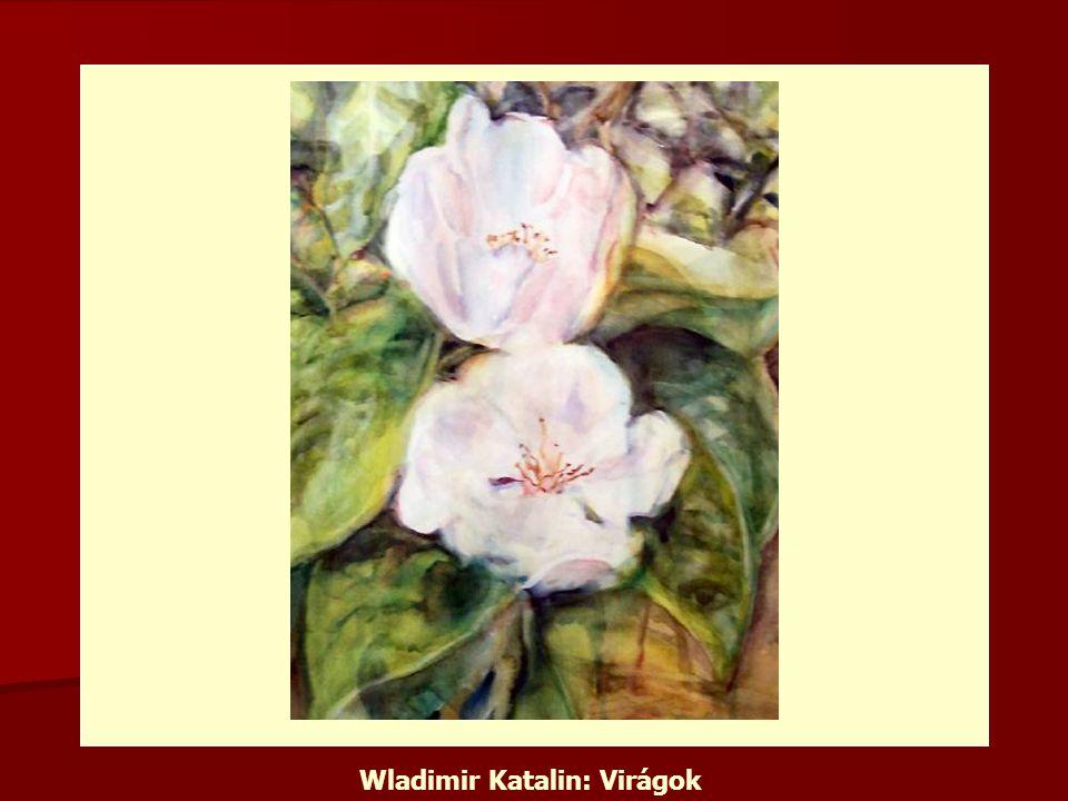 Wladimir Katalin: Virágok