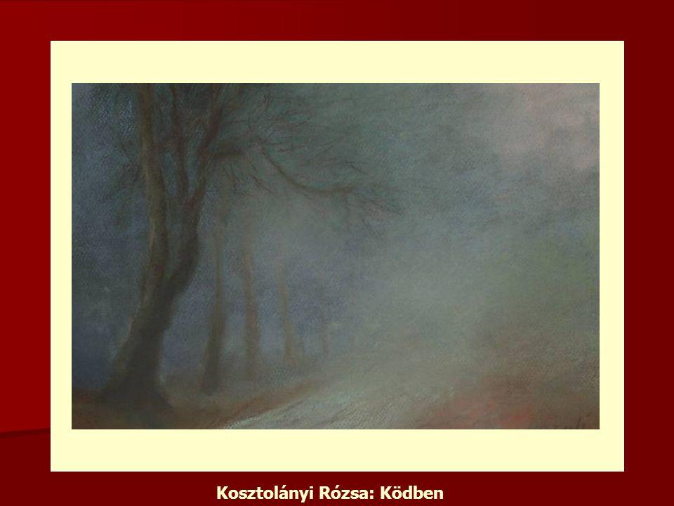 Kosztolányi Rózsa: Ködben