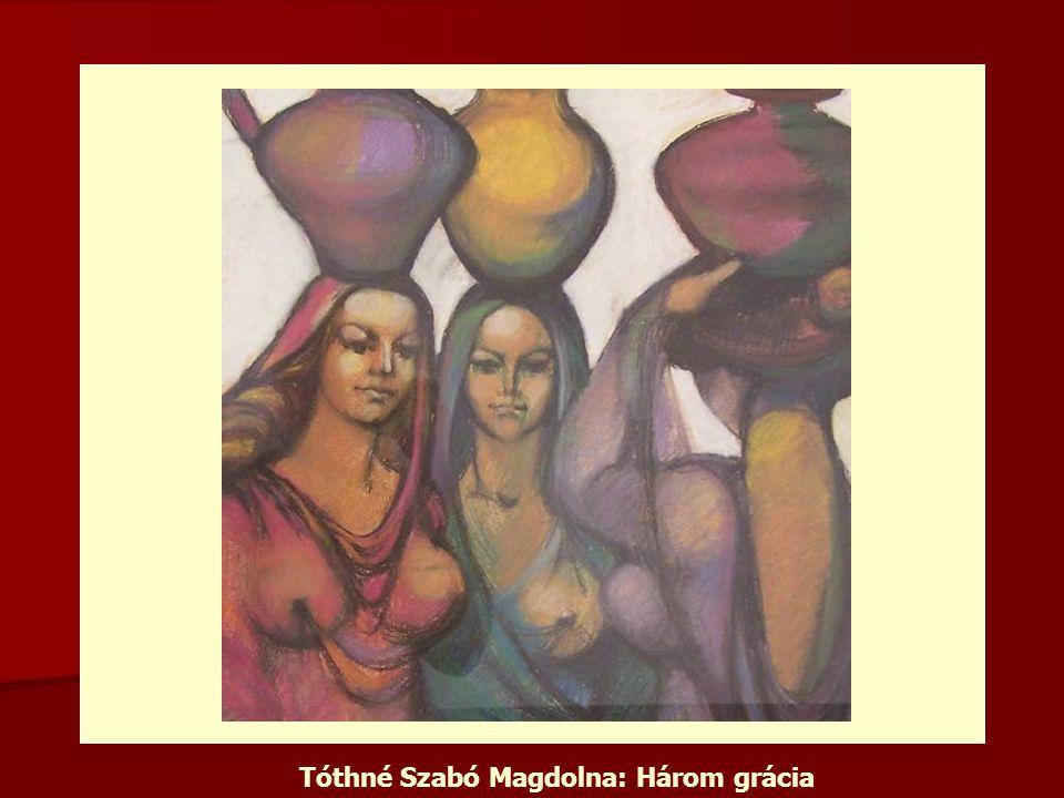 Tóthné Szabó Magdolna: Három grácia