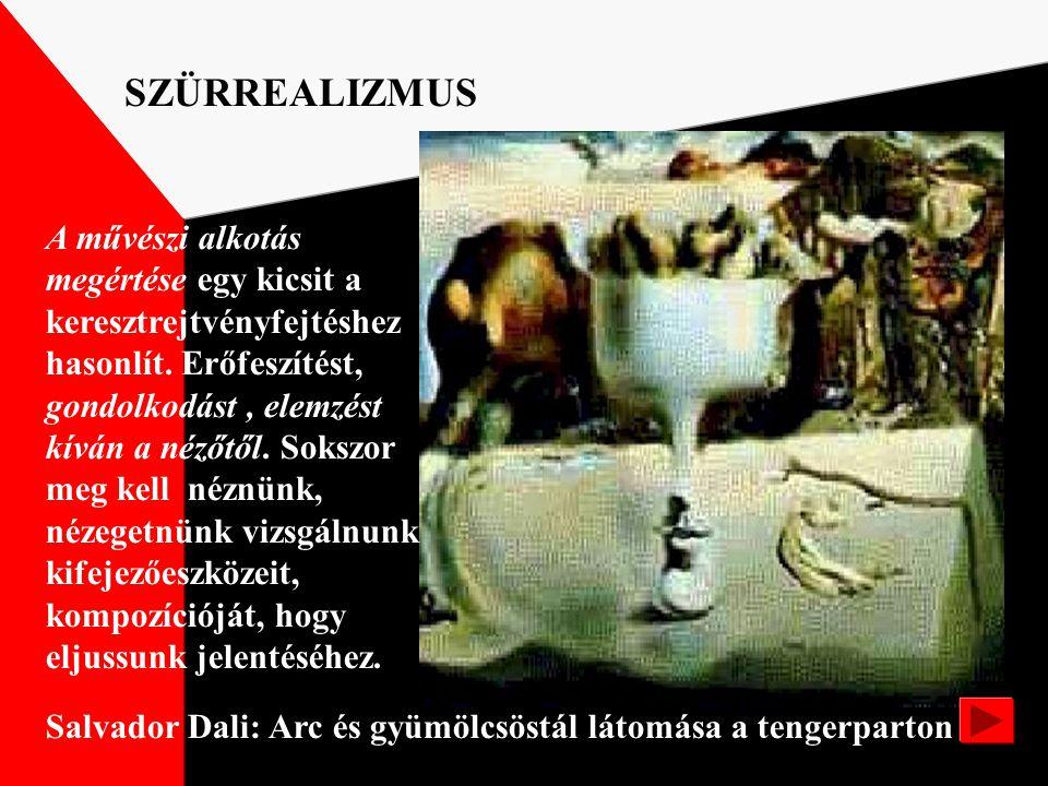 Salvador Dali/1904--1989/ Bacchanália SZÜRREALIZMUS Álom, látomás A festő a valóság részleteit felhasználva álomképszerű keveredésben alkotja meg képé