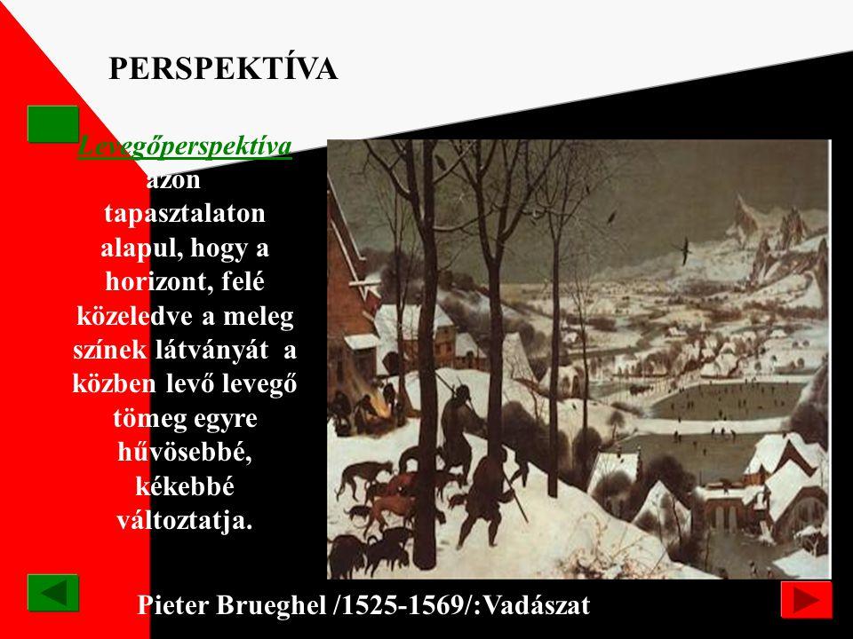 Andrea Mantegna /1431-1506/ :Piéta PERSPEKTÍVA Lineáris pespektíva: a horizont vonal átszeli az ábrázolt teret /lehet egy és kétiránypontú/ Madártávla