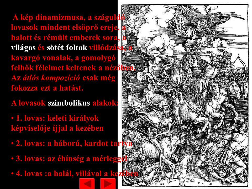 Albrecht Dürer: Apokalipszis négy lovasa - A Háború borzalmai sorozatból. -Egymás mögöttiség, takarással. TÉRÁBRÁZOLÁS NÉMETALFÖLDI RENESZÁNSZ