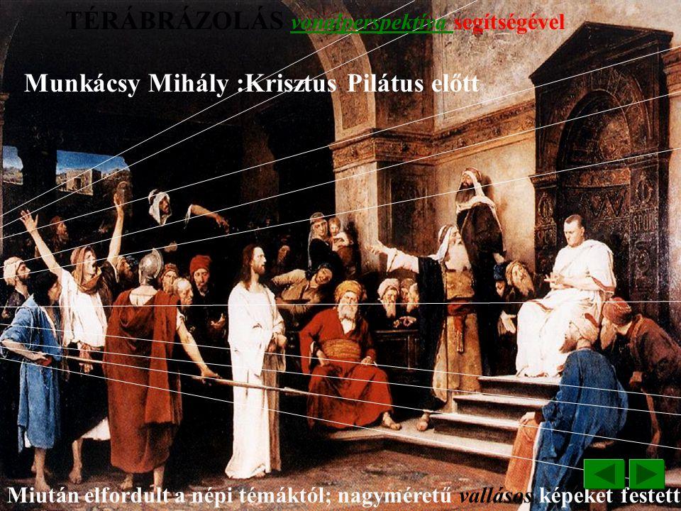 Munkácsy Mihály :Tépéscsinálók A kritikai realizmus egyik legjelentősebb képviselője A tartózkodóan kezelt színek, a kép sötét tónusa, a tónusok halk
