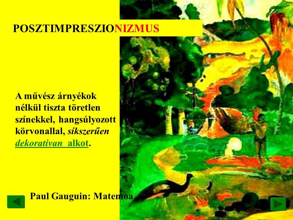 Paul Cézanne:Táj házakkal Provance-ben POSZTIMPRESSZIONIZMUS A felbontott formák újra építését jelenti az esetlegessel a pillanatnyi benyomással szemb