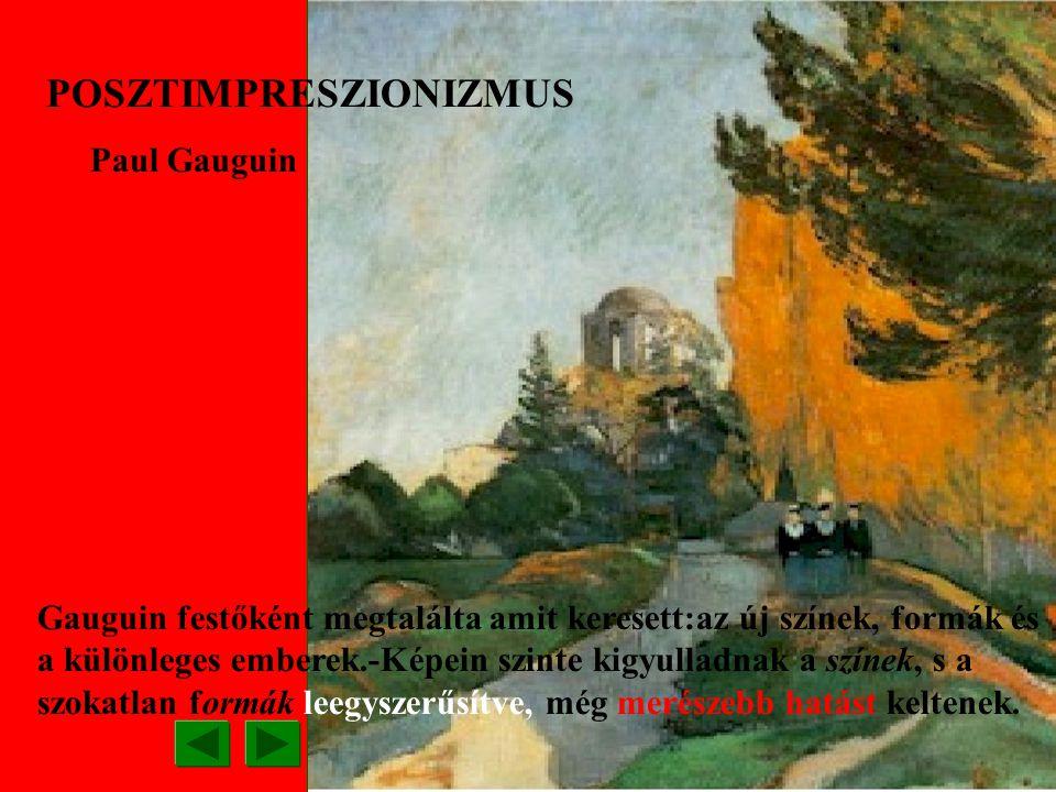 A művész árnyékok nélkül tiszta töretlen színekkel, hangsúlyozott körvonallal, síkszerűen dekoratívan alkotalkot. POSZTIMPRESZIONIZMUS Paul Gauguin: M