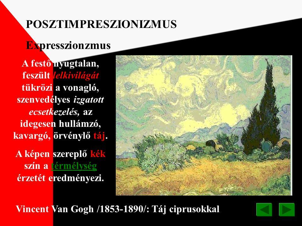 POSZTIMPRESZIONIZMUS Gauguin festőként megtalálta amit keresett:az új színek, formák és a különleges emberek.-Képein szinte kigyulladnak a színek, s a
