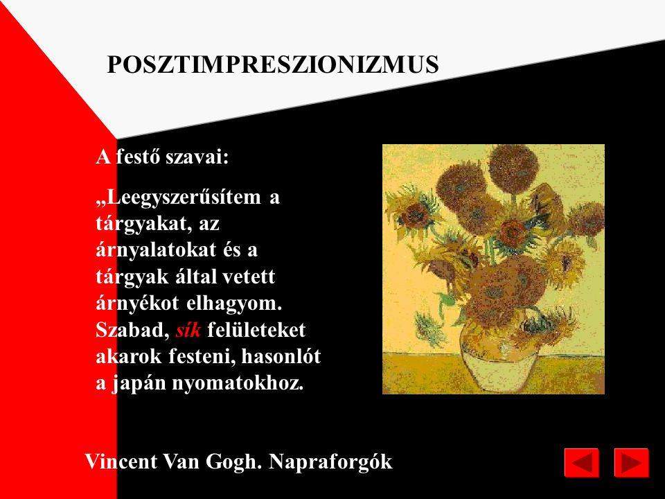 POSZTIMPRESZIONIZMUS Expresszionzmus Vincent Van Gogh /1853-1890/: Táj ciprusokkal A festő nyugtalan, feszült lelkivilágát tükrözi a vonagló, szenvedé