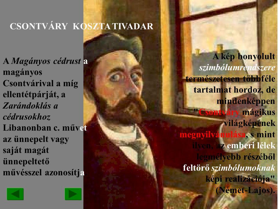 CSONTVÁRY KOSZTA TIVADAR /1853-1919/ Magányos cédrus Zarándoklás a cédrushoz POSZTIMPRESZIONIZMUS POSZTIMPRESZIONIZMUS SZIMBOLIZMUS SZIMBOLIZMUS távla