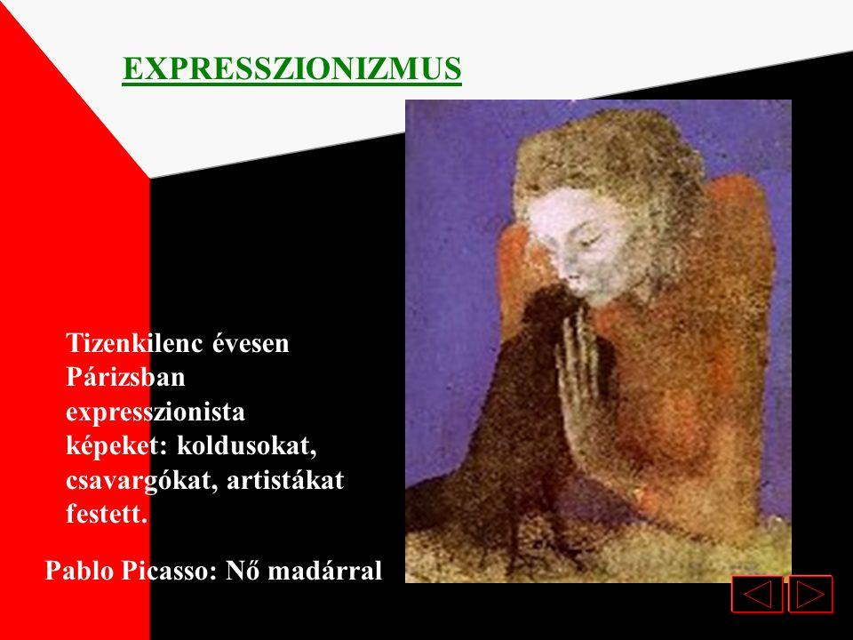 Pablo Picasso:Vasalónő EXPRESSZIONIZMUS Első korszakának festészetére a kék szín használata jellemző, amellyel leginkább ki tudja fejezni a társadalom