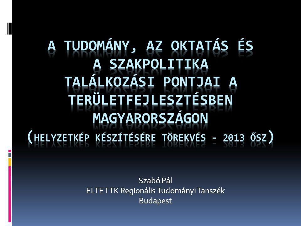 Tudomány – Oktatás – Szakpolitika metszete Kulcsfigurák, -szervezetek, -anyagok Egyetemek.