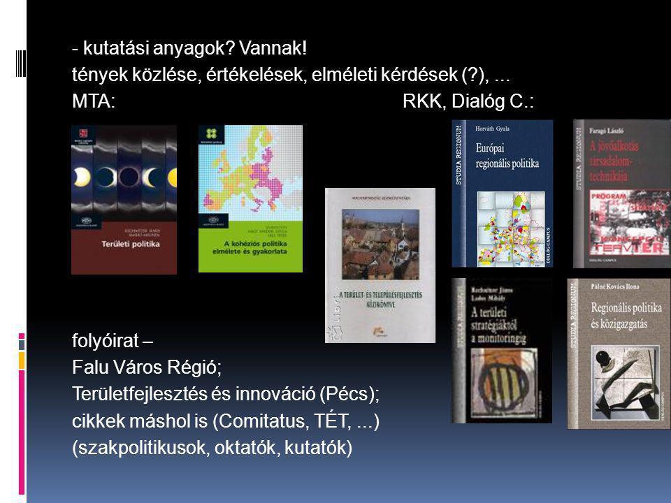 - kutatási anyagok. Vannak. tények közlése, értékelések, elméleti kérdések ( ),...