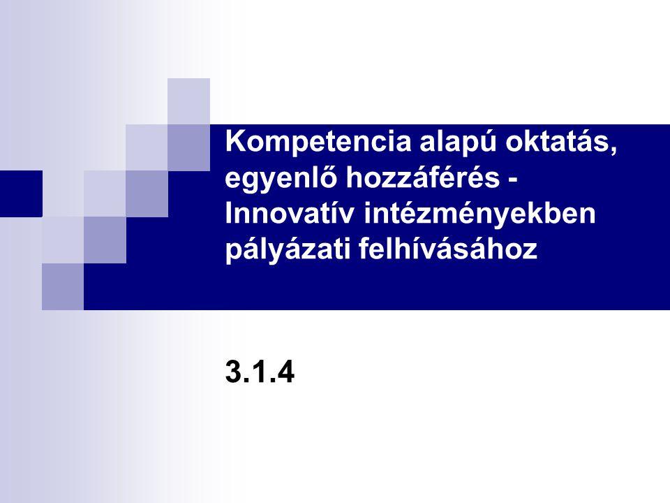 A pályázat célja Hosszú távú cél:  a sikeres munkaerő-piaci alkalmazkodáshoz szükséges, az egész életen át tartó tanulás megalapozását szolgáló képességek fejlesztése  kompetencia alapú oktatás elterjesztése a magyar közoktatási rendszerben ami hozzájárul a foglalkoztatási helyzet javításához..