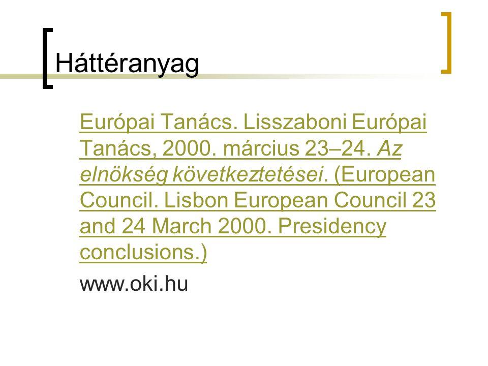 Háttéranyag Európai Tanács. Lisszaboni Európai Tanács, 2000. március 23–24. Az elnökség következtetései. (European Council. Lisbon European Council 23