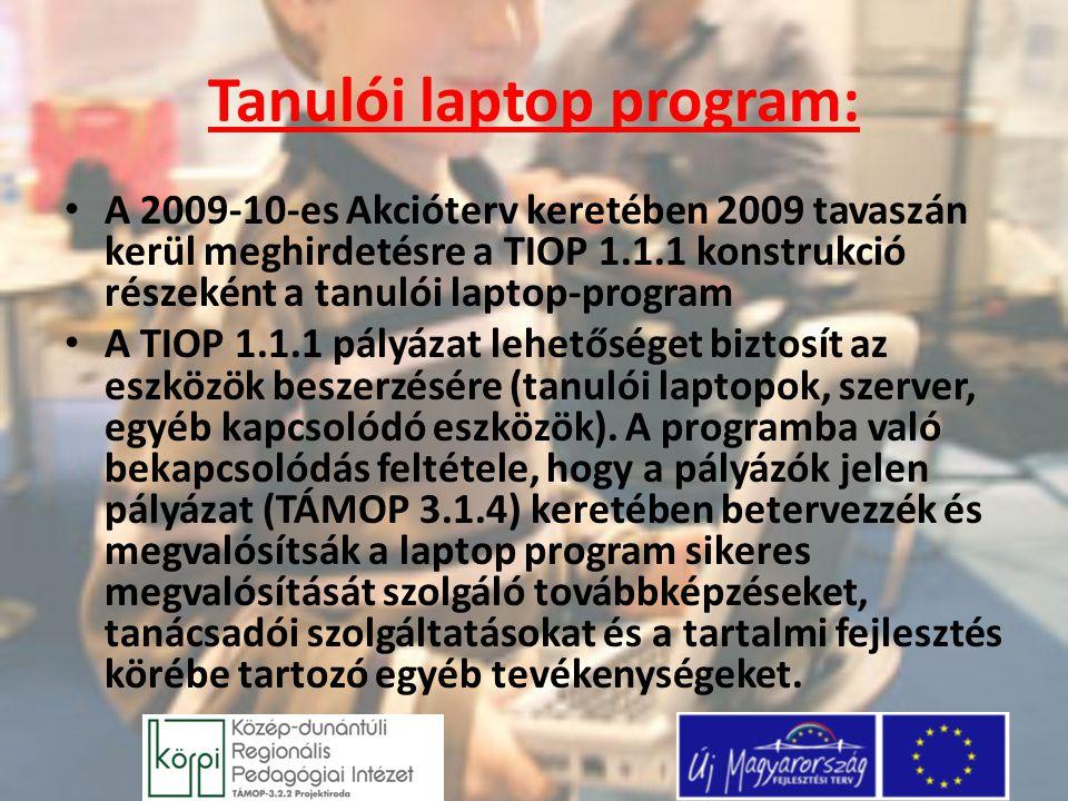 Tanulói laptop program: A 2009-10-es Akcióterv keretében 2009 tavaszán kerül meghirdetésre a TIOP 1.1.1 konstrukció részeként a tanulói laptop-program
