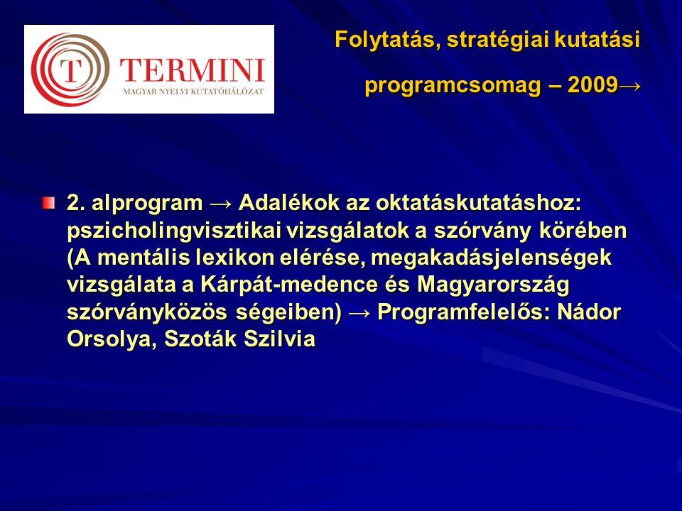 Folytatás, stratégiai kutatási programcsomag – 2009→ 2.