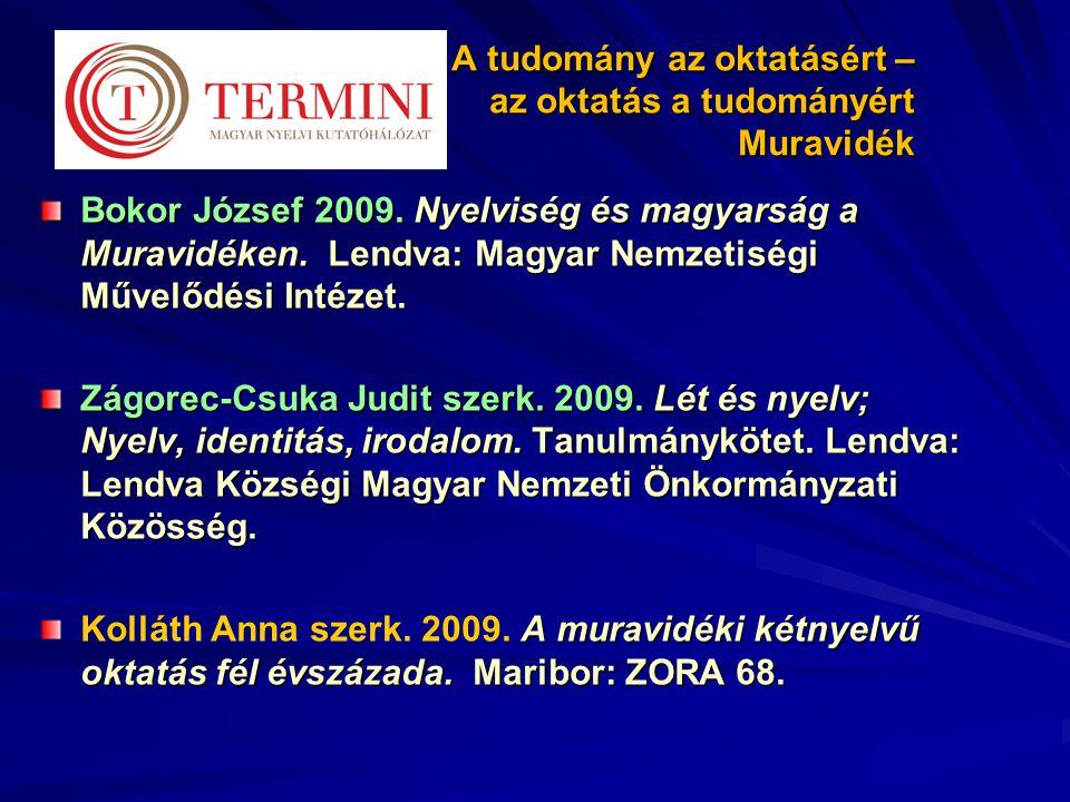 A tudomány az oktatásért – az oktatás a tudományért Muravidék Bokor József 2009.