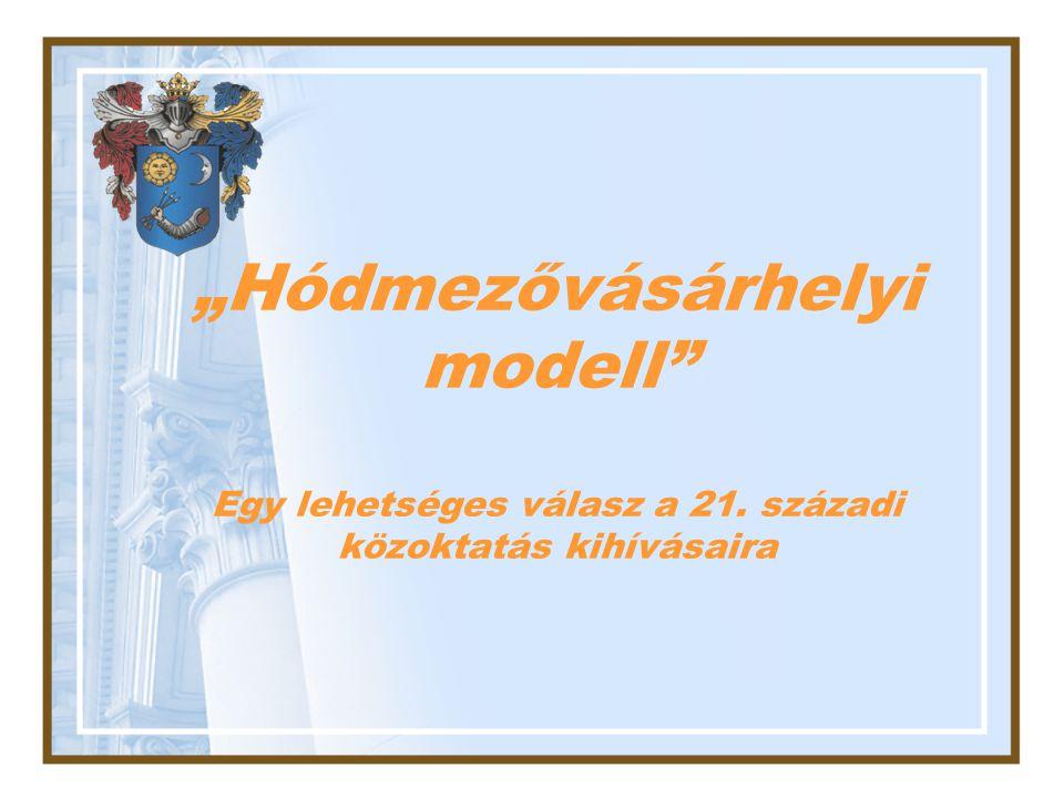 """""""Hódmezővásárhelyi modell"""" Egy lehetséges válasz a 21. századi közoktatás kihívásaira"""