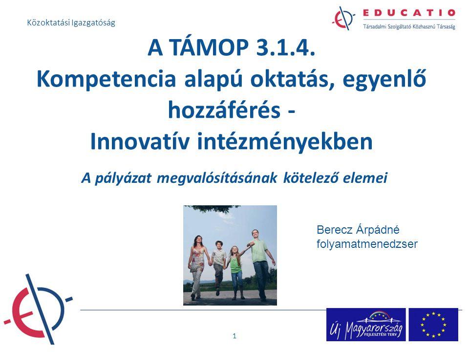 A TÁMOP közoktatási prioritásának intézkedései kompetenciaalapú oktatás A kompetenciaalapú oktatás elterjedésének támogatása újszerű megoldások és együttműködések A közoktatási rendszer hatékonyságának javítása, újszerű megoldások és együttműködések kialakítása esélyegyenlőségük A halmozottan hátrányos helyzetű és a roma tanulók szegregációjának csökkentése, esélyegyenlőségük megteremtése a közoktatásban sajátos nevelési igényű tanulók integrációjának támogatása Az eltérő oktatási igényű csoportok oktatásának és a sajátos nevelési igényű tanulók integrációjának támogatása, az interkulturális oktatás 2 Közoktatási Igazgatóság
