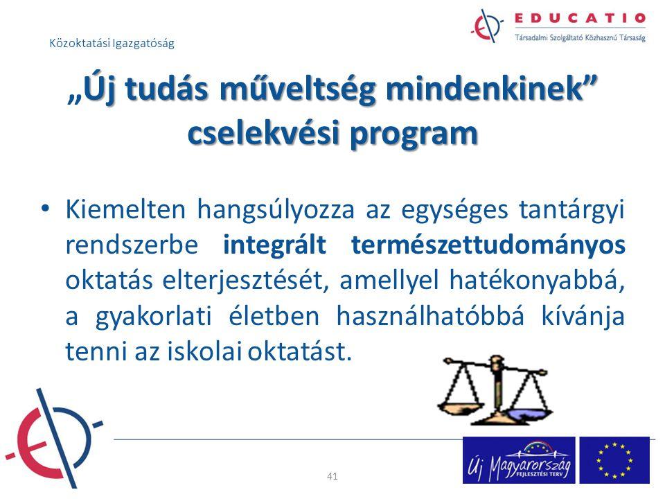 """Új tudás műveltség mindenkinek"""" cselekvési program """"Új tudás műveltség mindenkinek"""" cselekvési program Kiemelten hangsúlyozza az egységes tantárgyi re"""