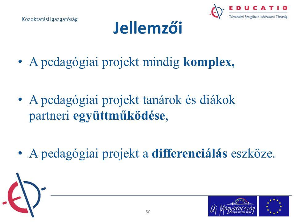 Jellemzői A pedagógiai projekt mindig komplex, A pedagógiai projekt tanárok és diákok partneri együttműködése, A pedagógiai projekt a differenciálás e