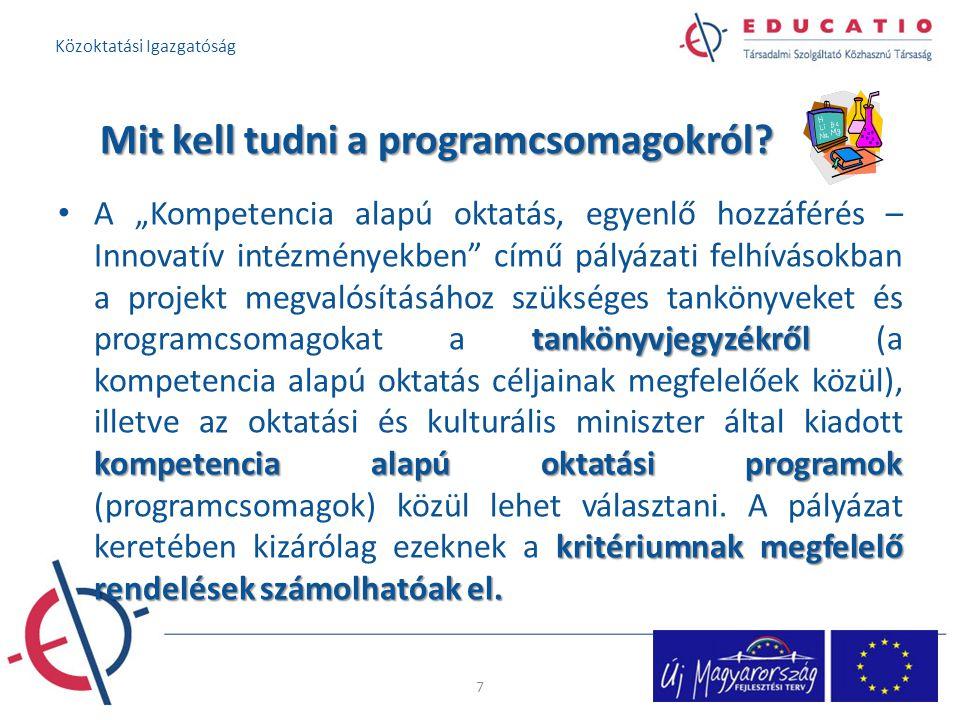"""Mit kell tudni a programcsomagokról? tankönyvjegyzékről kompetencia alapú oktatási programok kritériumnak megfelelő rendelések számolhatóak el. A """"Kom"""